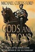 Gods And Legions A Novel Of Roman Empire By Michael Curtis Ford - Hardcover
