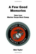 A Few Good Memories Tales From Usmc Boot Camp By Bob Taylor Mint Condition