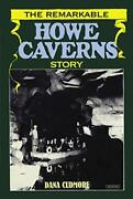 Remarkable Howe Caverns Story By Dana Cudmore - Hardcover Mint Condition