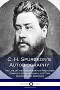C. H. Spurgeon's Autobiography Life Of Great Baptist By Charles Haddon Spurgeon