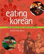 Eating Korean From Barbecue To Kimchi, Recipes From My By Cecilia Hae-jin Lee