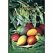 Tropical Mangos How To Grow World's Most Delicious Fruit By Richard J. Campbell