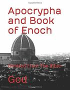 Apocrypha And Book Of Enoch Omitted From Bible By God Brand New