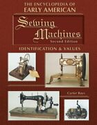 Encyclopedia Of Early American Sewing Machines, By Carter Bays - Hardcover Mint