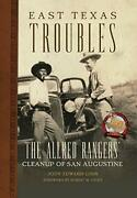East Texas Troubles Allred Rangers Cleanup Of San By Jody Edward Ginn Excellent