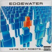 Edgewater - Weand039re Not Robots - Cd - Excellent Condition - Rare