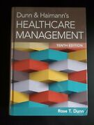 Dunn And Haimanns Healthcare Management Tenth Edition By Rose T. Dunn Hardcover