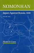 Nomonhan Japan Against Russia, 1939 By Alvin D. Coox Excellent Condition