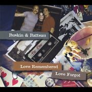 Buskin And Batteau - Love Remembered Love Forgot - Cd - Excellent Condition