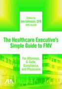 Healthcare Executives Simple Guide To Fmv For Attorneys, By Jen Johnson New