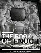 Book Of Enoch Is Book Of Enoch A Lost Book Of Bible Find By Mark Carroll New