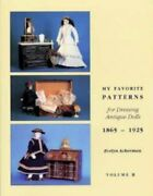 My Favorite Patterns For Dressing Antique Dolls By Evelyn Ackerman Excellent