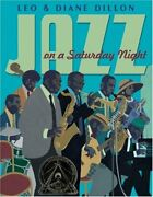 Jazz On A Saturday Night Coretta Scott King Honor Book By Leo And Diane Dillon