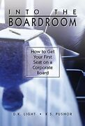 Into Boardroom How To Get Your First Seat On A Corporate By D K Light And K Vg