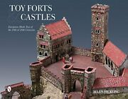 Toy Forts And Castles European-made Toys Of 19th And 20th By Allen Hickling New
