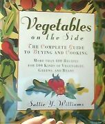 Vegetables On Side Complete Guide To Buying And Cooking By Sallie Y. Williams