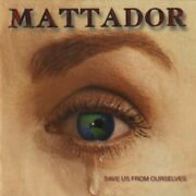 Mattador - Save Us From Ourselves - Cd - Brand New/still Sealed - Rare