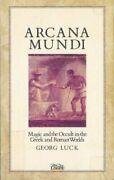 Arcana Mundi Magic And Occult In Greek And Roman Worlds A By Georg Luck Vg+