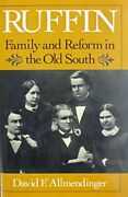Ruffin Family And Reform In Old South By David F. Allmendinger - Hardcover