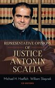 Representative Opinions Of Justice Antonin Scalia By Michael H. - Hardcover Vg