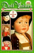 Doll Values Antique To Modern Doll Values Antiques To By Patsy Moyer Excellent