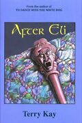 After Eli By Terry Kay - Hardcover Brand New