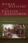 Roman Officers And English Gentlemen Imperial Origins Of By Richard Hingley Vg+
