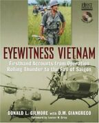 Eyewitness Vietnam Firsthand Accounts From Operation By Donald L. Gilmore And D M