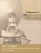 Uss Los Angeles Navy's Venerable Airship And Aviation By William F. Althoff