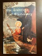 The Traditions Of Glastonbury By E. Raymond Capt 1983 Trade Paperback