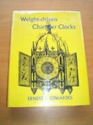 Weight-driven Chamber Clocks Of Middle Ages And By Ernest L Edwardes - Hardcover