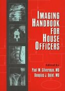 Imaging Handbook For House Officers By Paul M. Silverman And Douglas J. Quint Mint