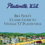 Bill Nole's Classic Guide To Vintage O Plasticville Brand New