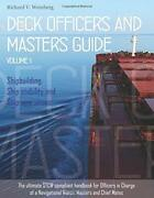 Deck Officers And Masters Guide - Volume 1 Shipbuilding By Richard Weinberg