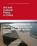 Art And Cultural Policy In China A Conversation Between By Ai Weiwei And Yung Ho