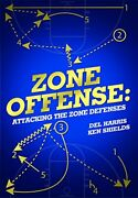 Attacking Zone Defenses By Del Harris And Ken Shields Brand New