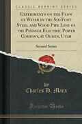 Experiments On Flow Of Water In Six-foot Steel And Wood By Charles D. Marx New
