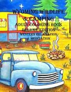 Wyoming Wildlife And Camping Adult Coloring Book Western By Lauri Ann Kraft New