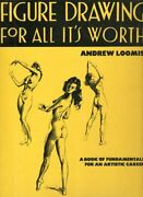 Figure Drawing For All It's Worth How To Draw And Paint By Andrew Loomis Mint