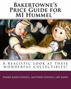 Bakertowneand039s Price Guide For Mi Hummel R A Realistic By Tammy Kahn Fennell