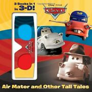 Air Mater And Other Tall Tales Disney/pixar Cars 3-d By Frank Berrios