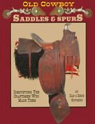 Old Cowboy Saddles And Spurs, 6th Edition By Dan Hutchins Excellent Condition