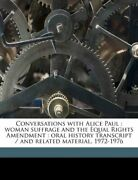 Conversations With Alice Paul Woman Suffrage And Equal By Amelia R Fry New