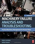 Machinery Failure Analysis And Troubleshooting, Fourth By Heinz P. Bloch And Fred
