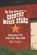First Generation Of Country Music Stars Biographies Of 50 By David Dicaire