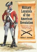 Military Loyalists Of American Revolution Officers And By Walter T. Dornfest