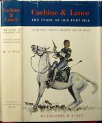 Carbine And Lance Story Of Old Fort Sill, By Wilbur Sturtevant Nye - Hardcover