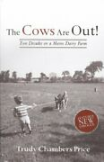Cows Are Out Two Decades On A Maine Dairy Farm By Trudy Price Brand New