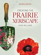Creating Prairie Xeriscape Revised And Updated
