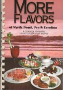 More Flavors Of Myrtle Beach, South Carolina A Cookbook By Denise Mullen New